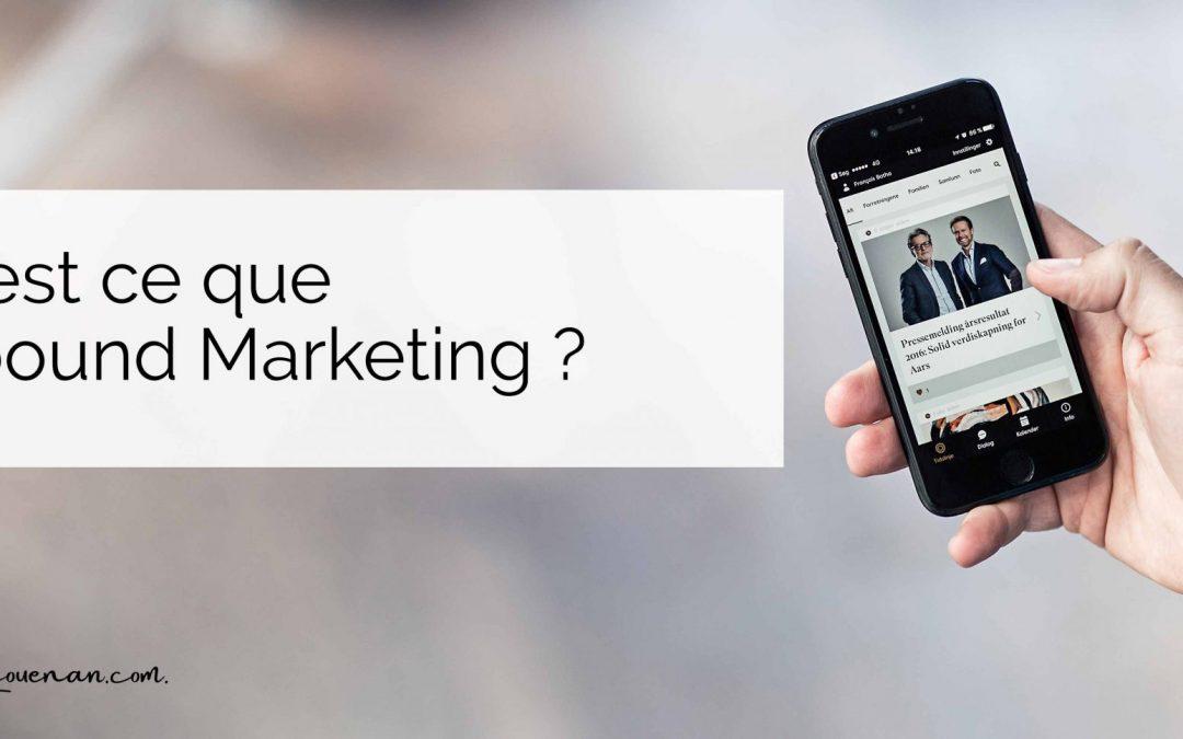 Qu'est ce que l'inbound marketing ? Une définition claire avec des exemples